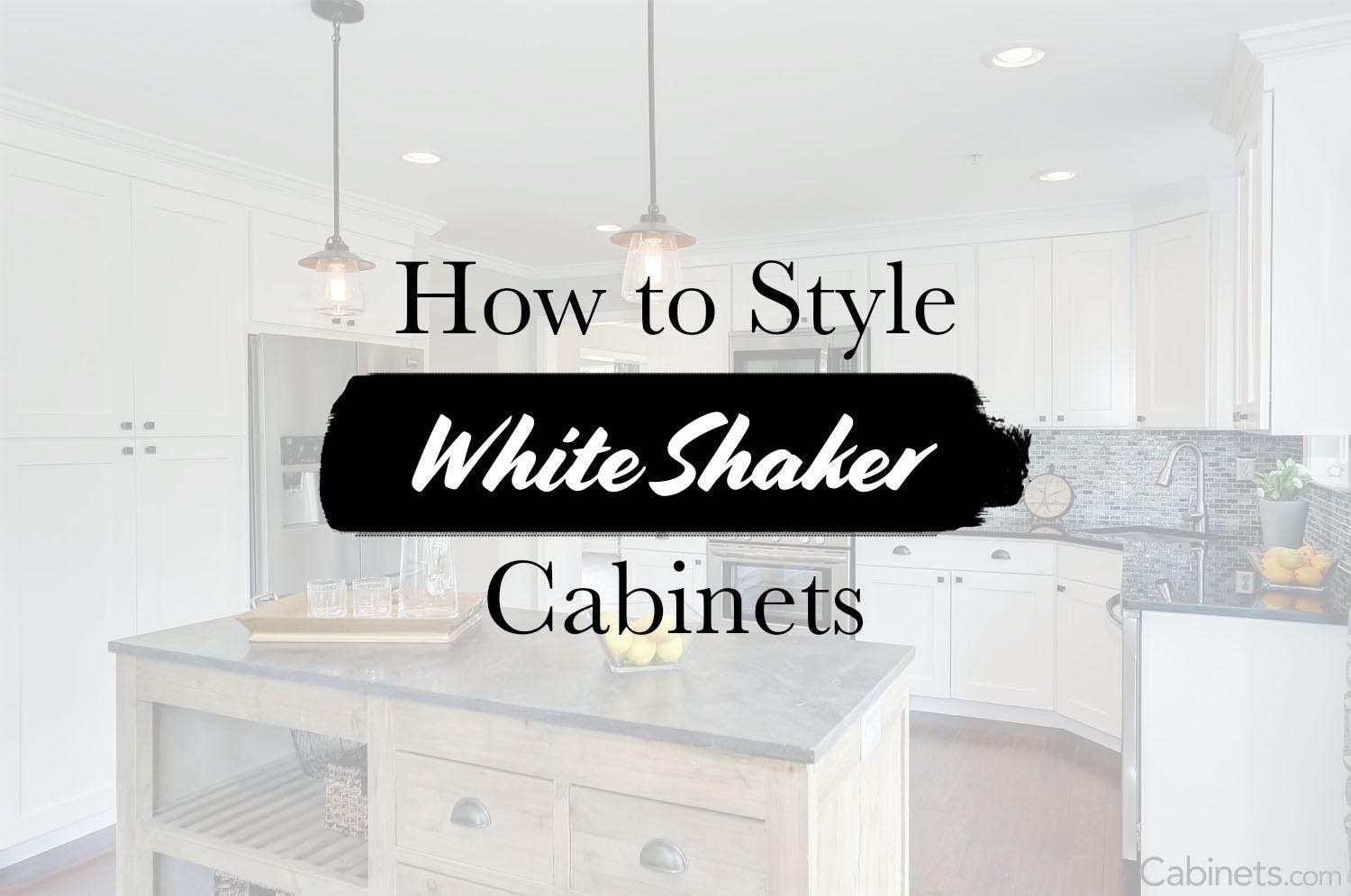 How To Style Your White Shaker Cabinets Cabinets Com